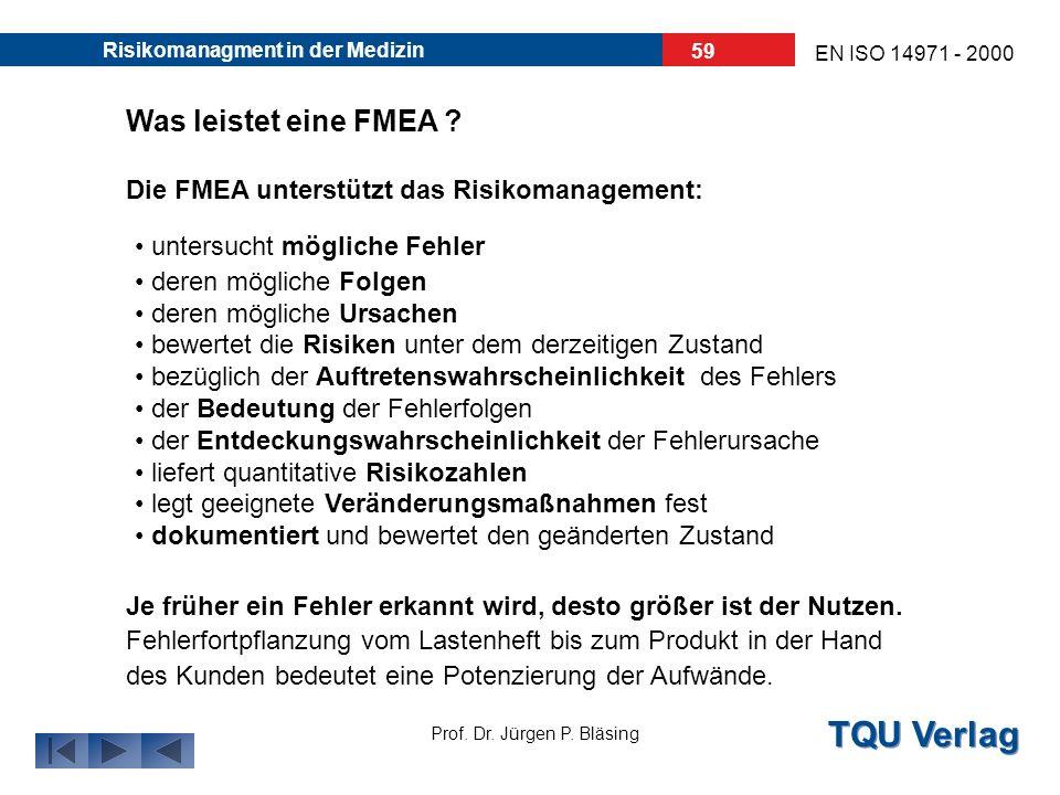 Was leistet eine FMEA Die FMEA unterstützt das Risikomanagement: