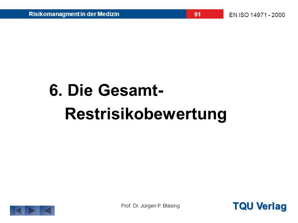 6. Die Gesamt- Restrisikobewertung