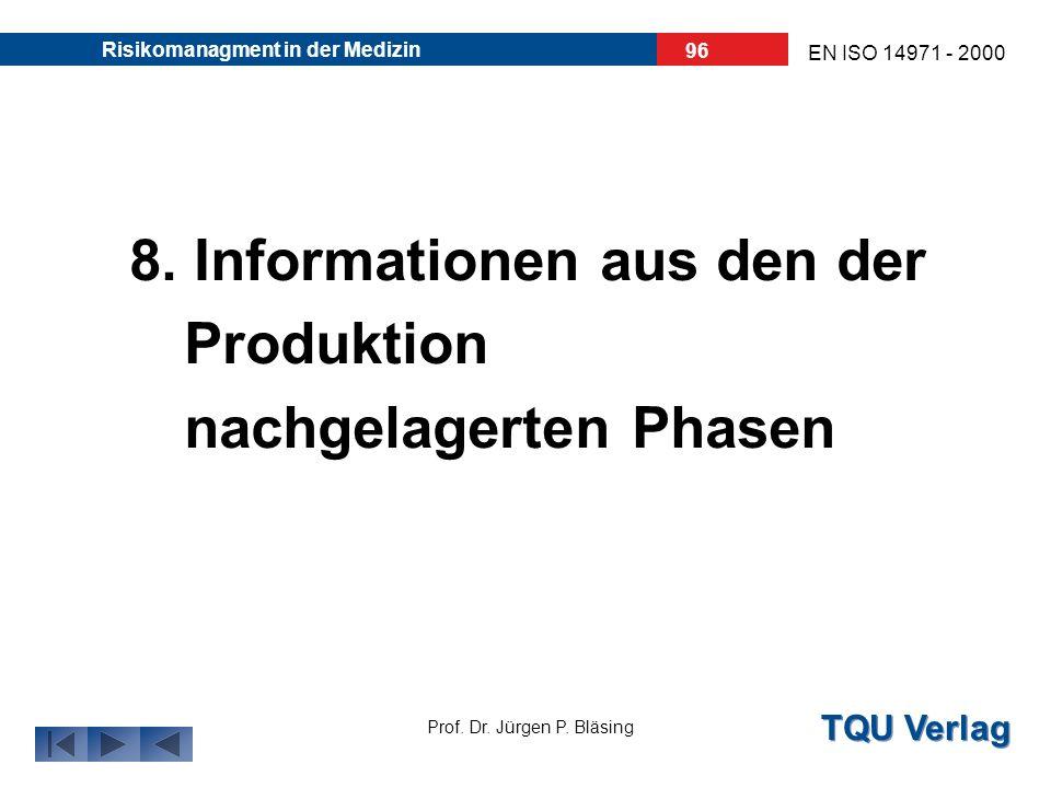 8. Informationen aus den der Produktion nachgelagerten Phasen