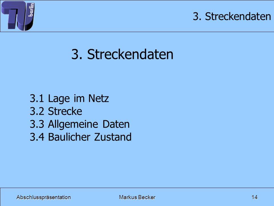 3. Streckendaten 3. Streckendaten 3.1 Lage im Netz 3.2 Strecke