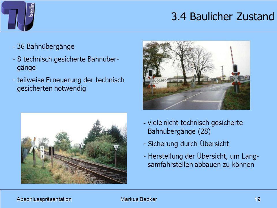 3.4 Baulicher Zustand 36 Bahnübergänge