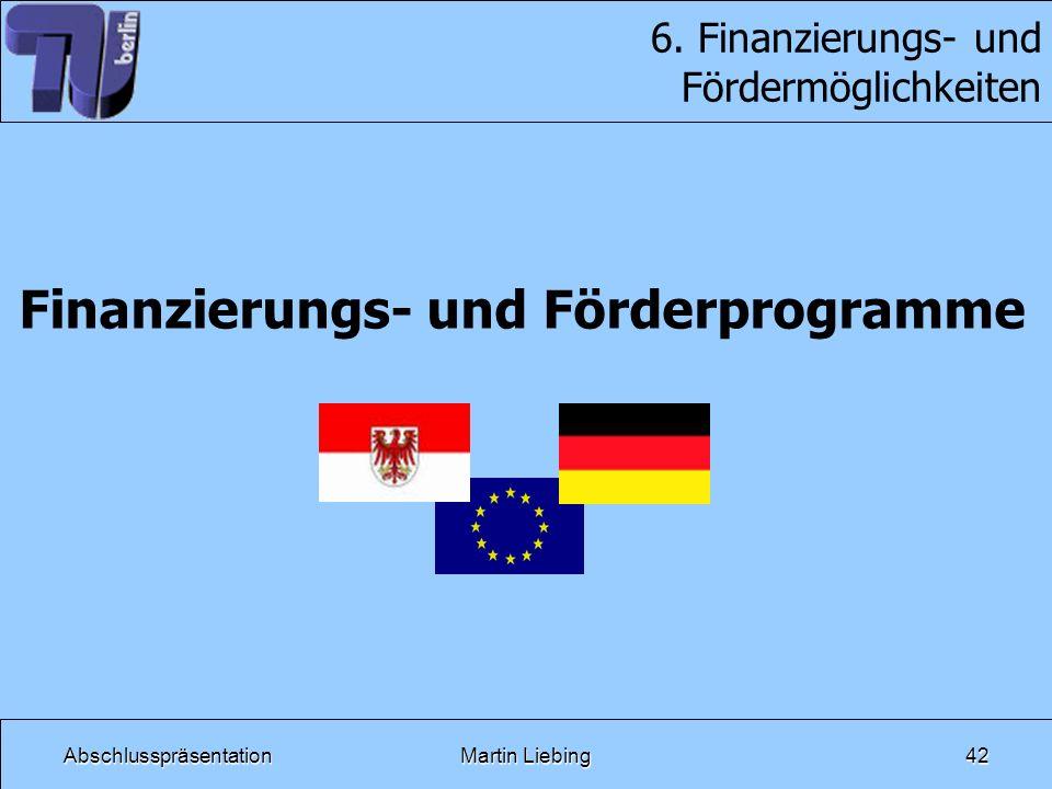 6. Finanzierungs- und Fördermöglichkeiten