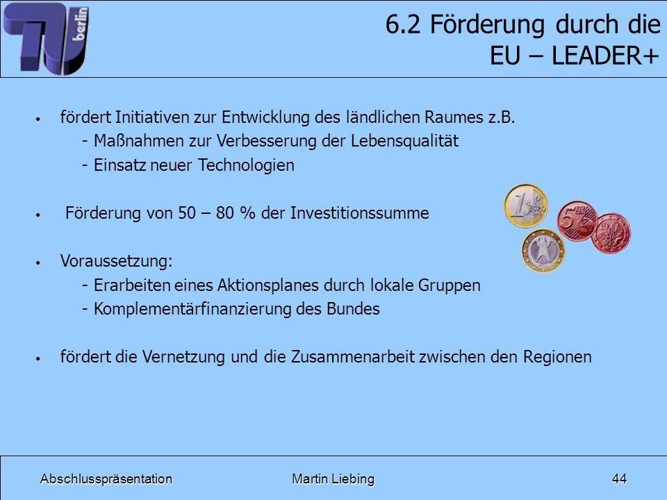 6.2 Förderung durch die EU – LEADER+