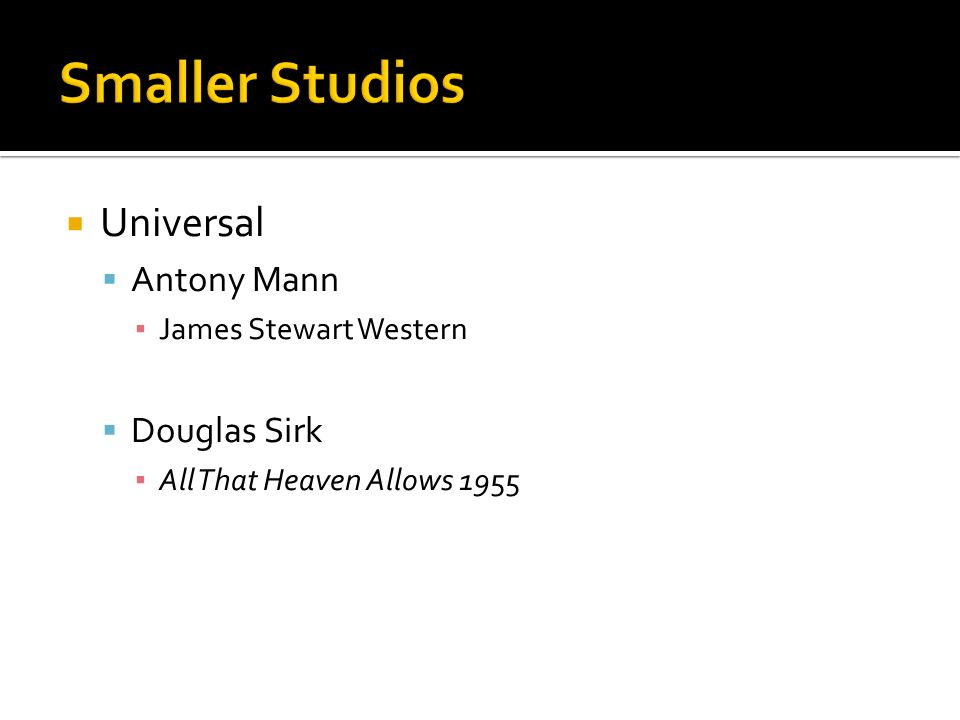 Smaller Studios Universal Antony Mann Douglas Sirk