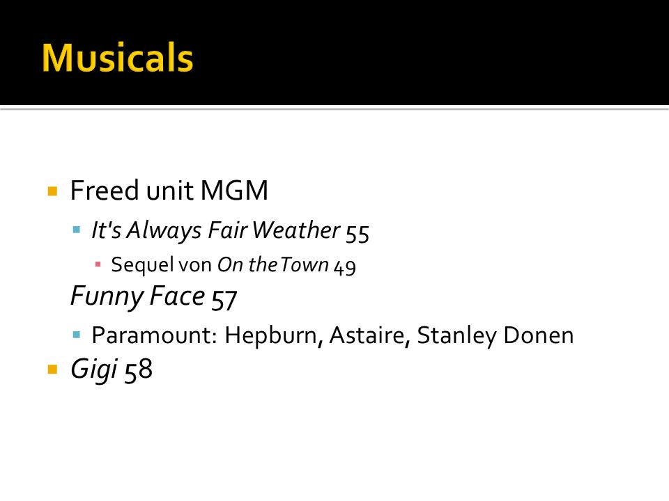 Musicals Freed unit MGM Funny Face 57 Gigi 58
