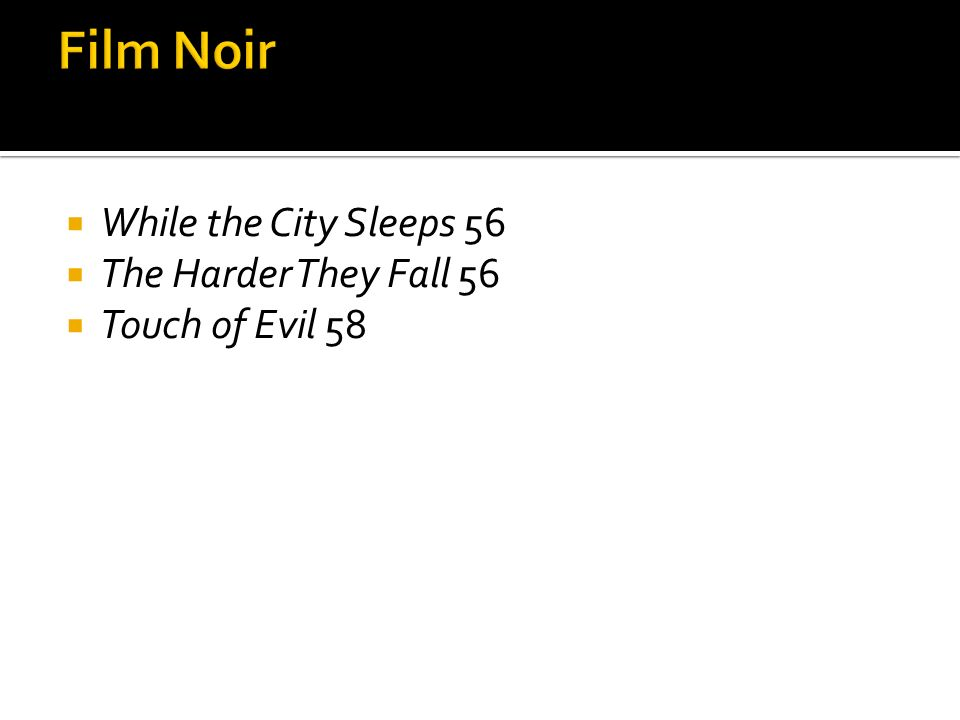 Film Noir While the City Sleeps 56 The Harder They Fall 56