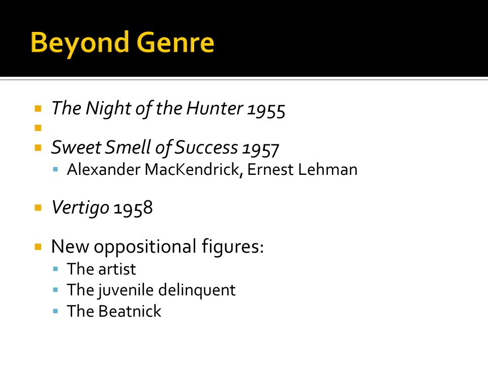 Beyond Genre The Night of the Hunter 1955 Sweet Smell of Success 1957