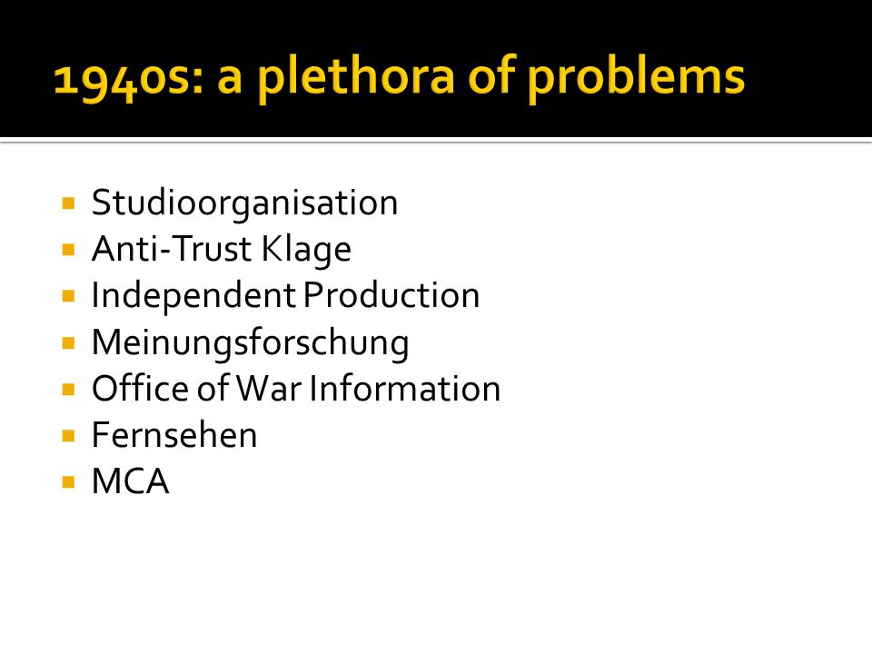 1940s: a plethora of problems