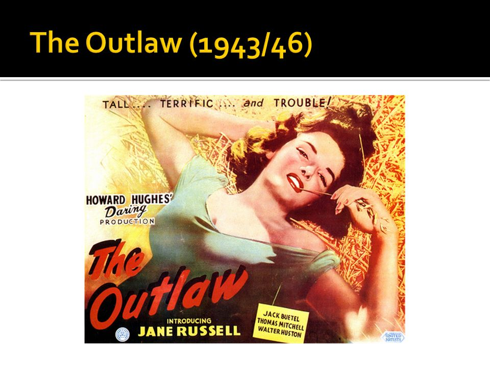 The Outlaw (1943/46)
