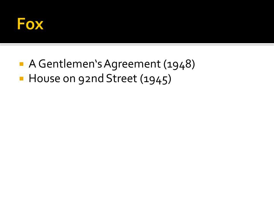 Fox A Gentlemen's Agreement (1948) House on 92nd Street (1945)