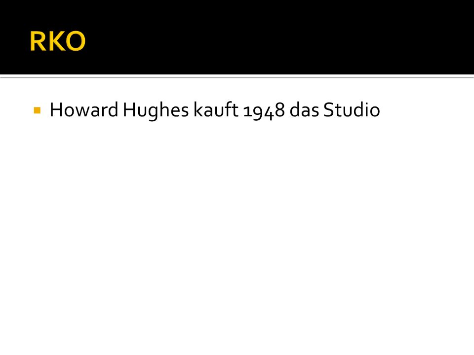 RKO Howard Hughes kauft 1948 das Studio