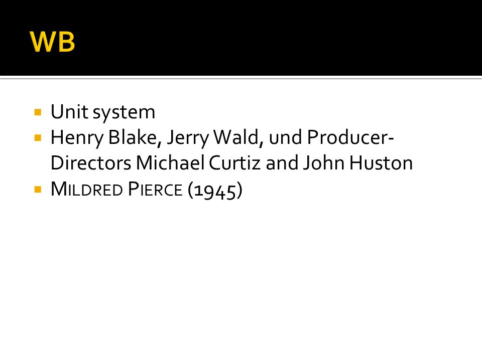 WB Unit system. Henry Blake, Jerry Wald, und Producer-Directors Michael Curtiz and John Huston.
