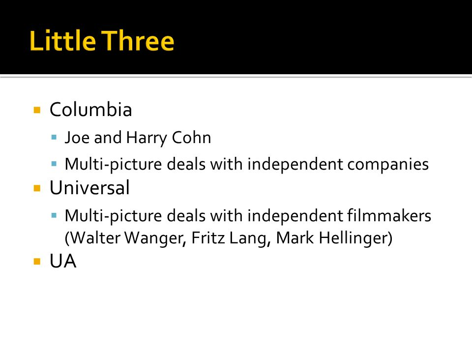 Little Three Columbia Universal UA Joe and Harry Cohn
