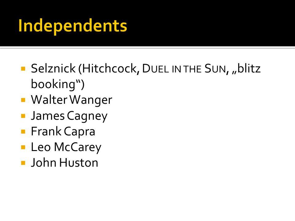 "Independents Selznick (Hitchcock, Duel in the Sun, ""blitz booking )"