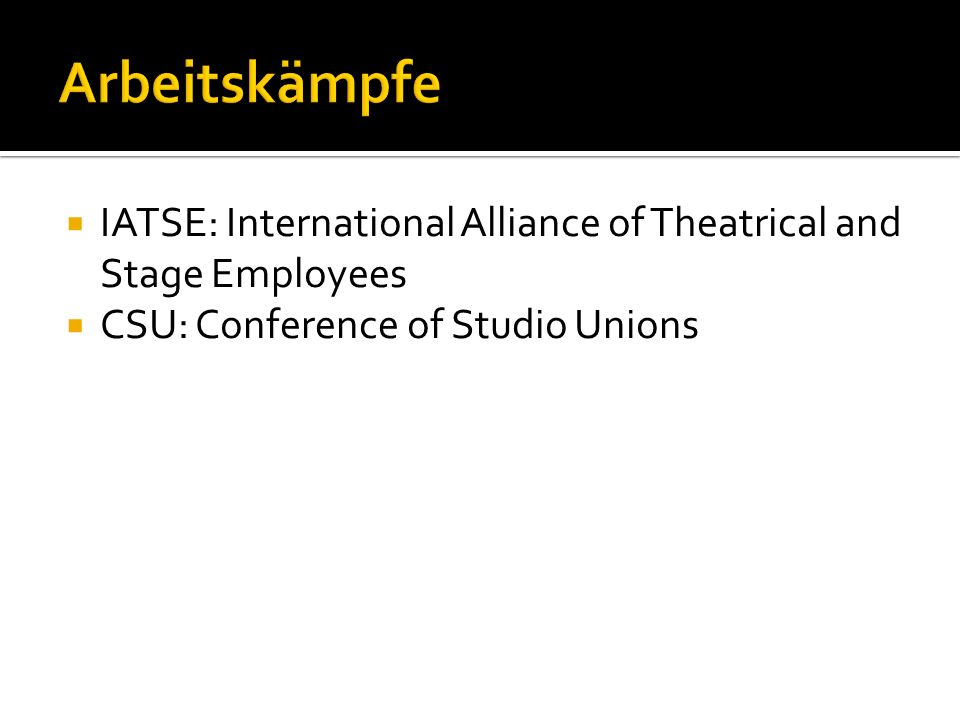 Arbeitskämpfe IATSE: International Alliance of Theatrical and Stage Employees.