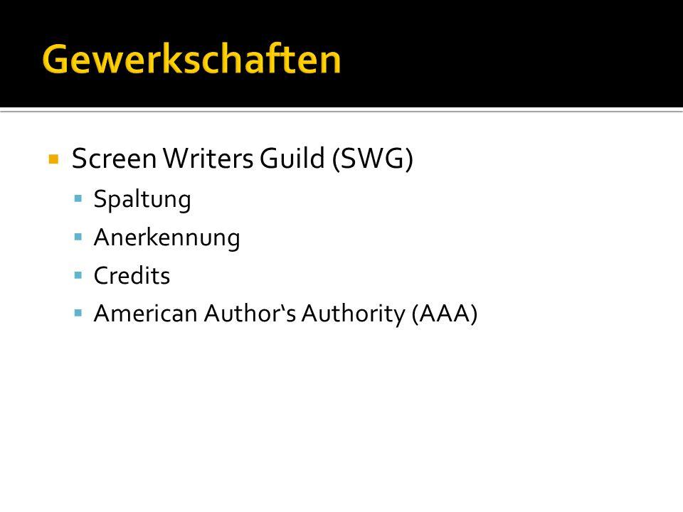 Gewerkschaften Screen Writers Guild (SWG) Spaltung Anerkennung Credits