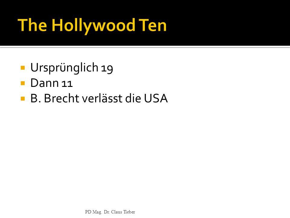 The Hollywood Ten Ursprünglich 19 Dann 11 B. Brecht verlässt die USA