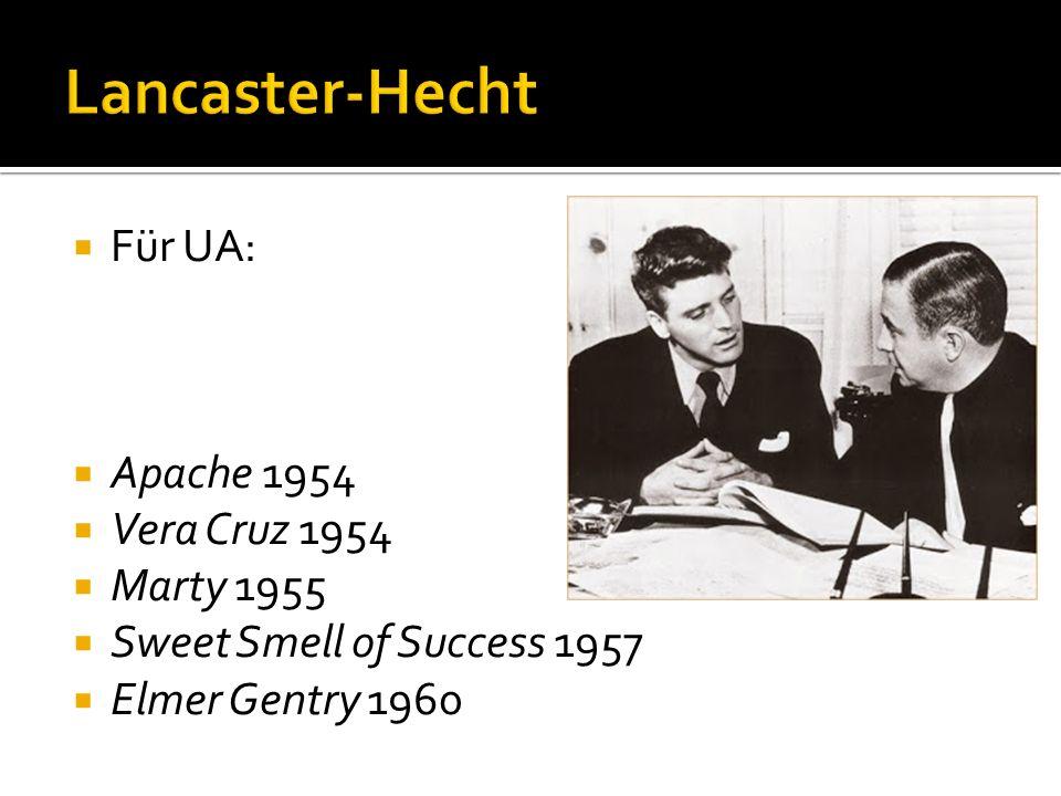 Lancaster-Hecht Für UA: Apache 1954 Vera Cruz 1954 Marty 1955