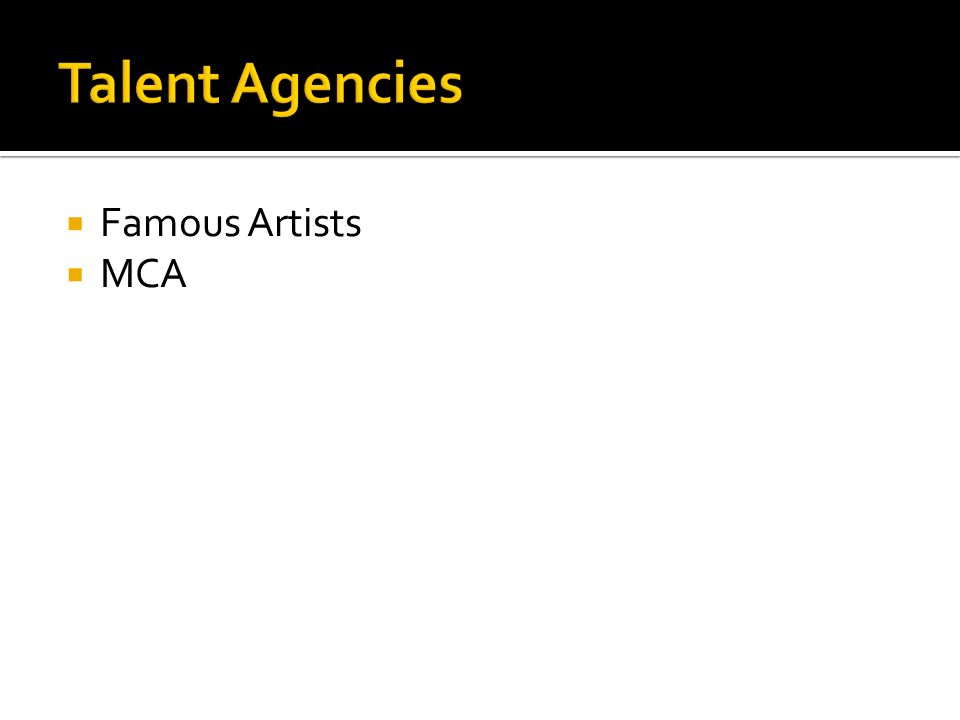 Talent Agencies Famous Artists MCA
