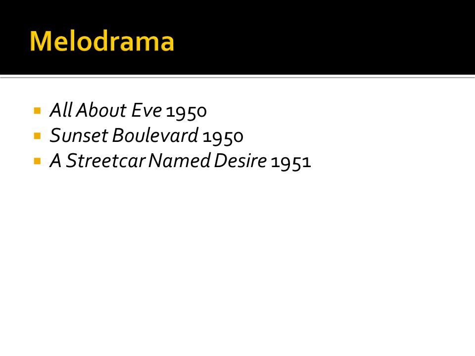 Melodrama All About Eve 1950 Sunset Boulevard 1950