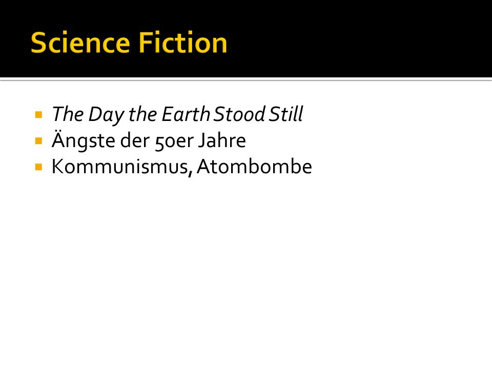 Science Fiction The Day the Earth Stood Still Ängste der 50er Jahre