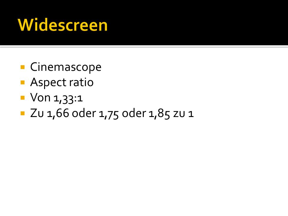 Widescreen Cinemascope Aspect ratio Von 1,33:1