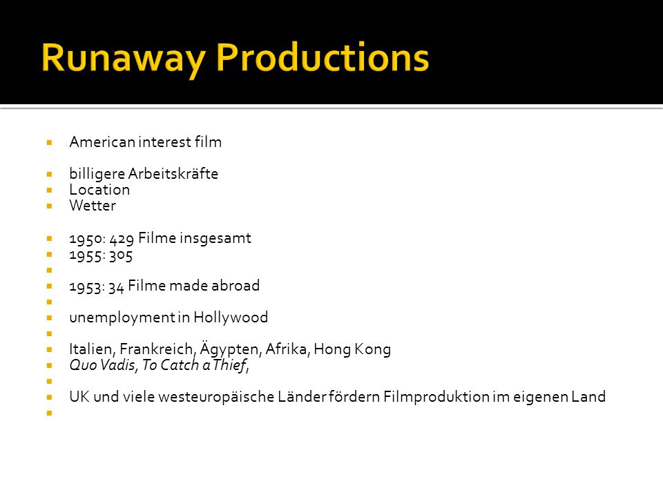 Runaway Productions American interest film billigere Arbeitskräfte