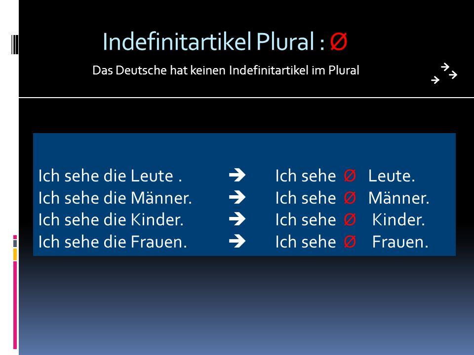 Indefinitartikel Plural : Ø