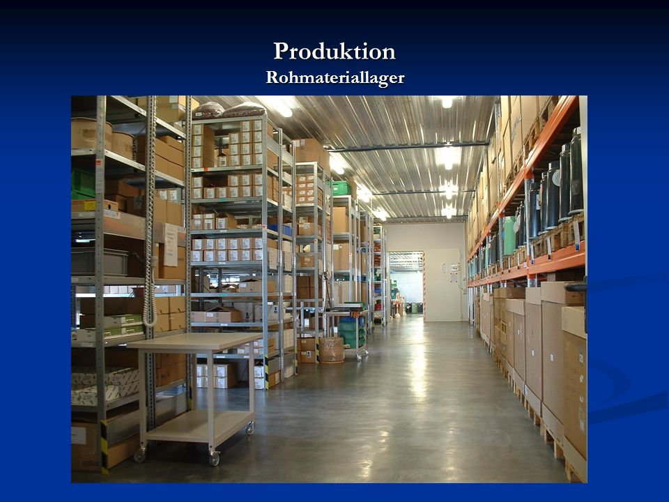 Produktion Rohmateriallager