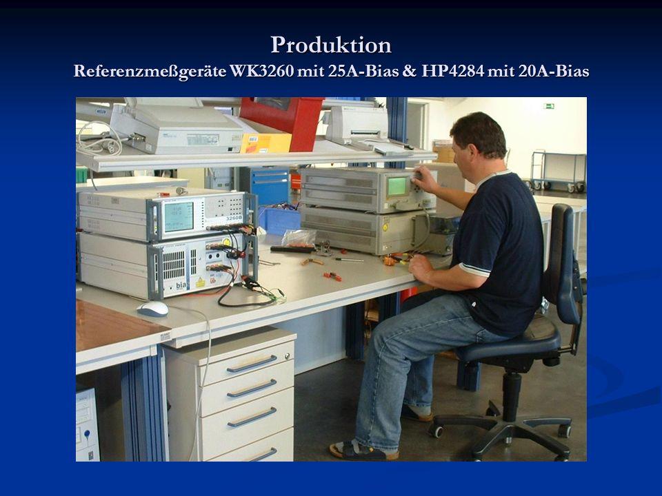 Produktion Referenzmeßgeräte WK3260 mit 25A-Bias & HP4284 mit 20A-Bias