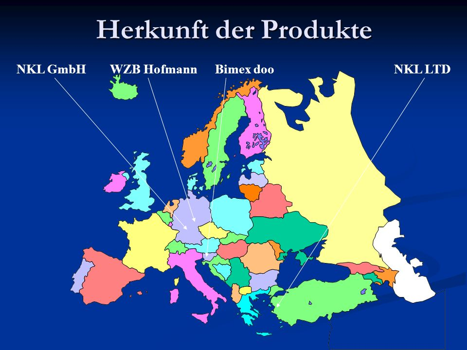 Herkunft der Produkte NKL GmbH WZB Hofmann Bimex doo NKL LTD
