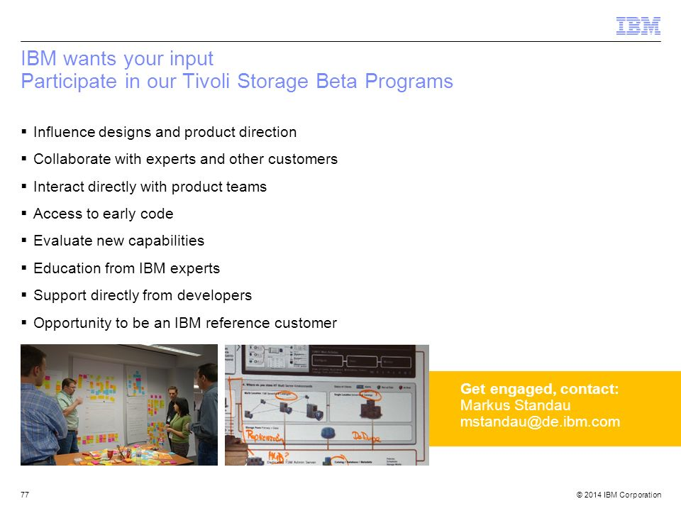 IBM wants your input Participate in our Tivoli Storage Beta Programs