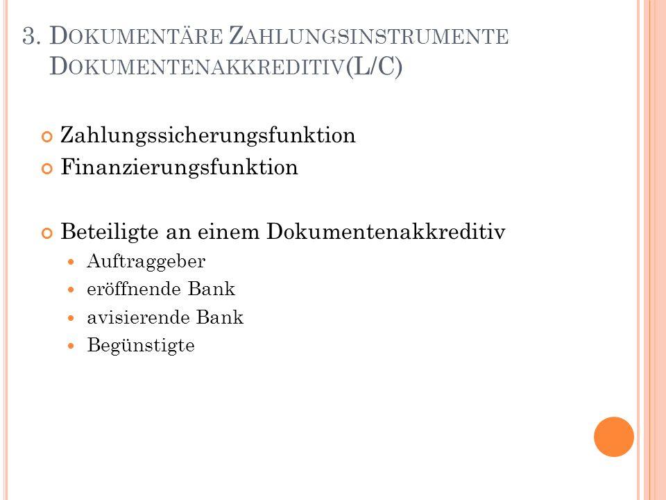 3. Dokumentäre Zahlungsinstrumente Dokumentenakkreditiv(L/C)