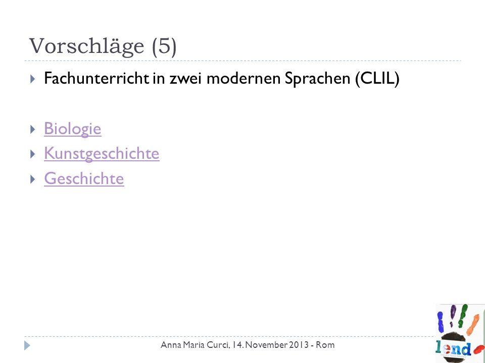 Vorschläge (5) Fachunterricht in zwei modernen Sprachen (CLIL)