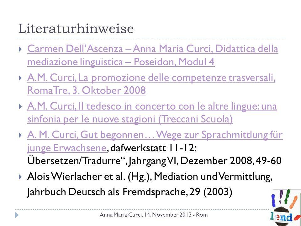 Literaturhinweise Carmen Dell'Ascenza – Anna Maria Curci, Didattica della mediazione linguistica – Poseidon, Modul 4.