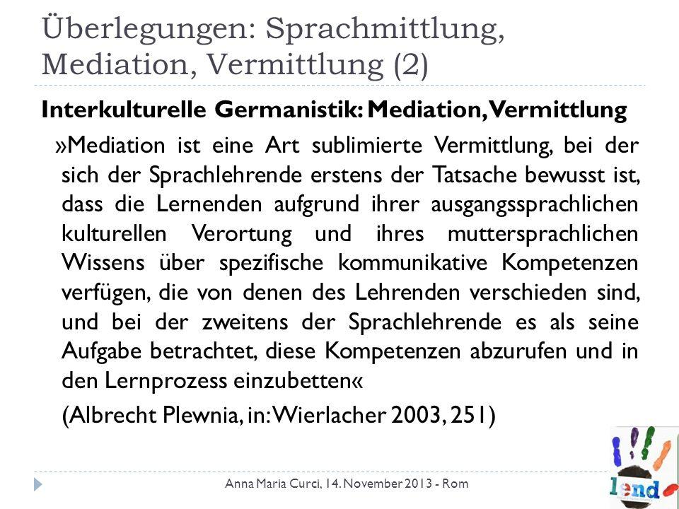 Überlegungen: Sprachmittlung, Mediation, Vermittlung (2)