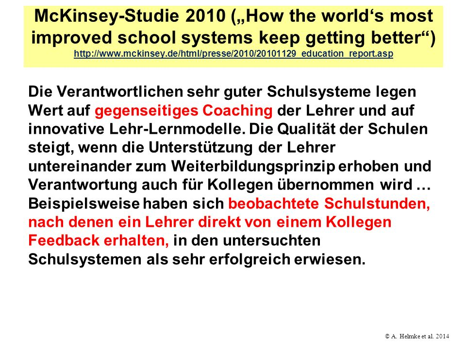 """McKinsey-Studie 2010 (""""How the world's most improved school systems keep getting better ) http://www.mckinsey.de/html/presse/2010/20101129_education_report.asp"""