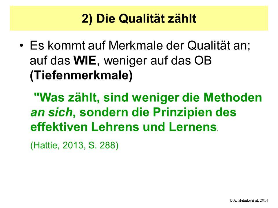 2) Die Qualität zählt Es kommt auf Merkmale der Qualität an; auf das WIE, weniger auf das OB (Tiefenmerkmale)