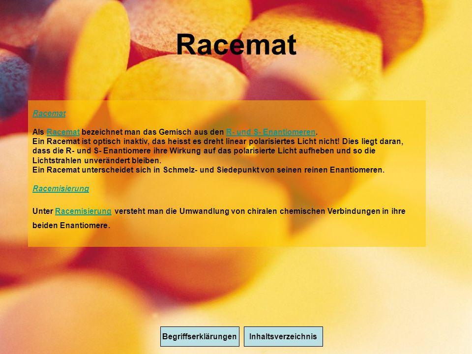 Racemat Racemat. Als Racemat bezeichnet man das Gemisch aus den R- und S- Enantiomeren.