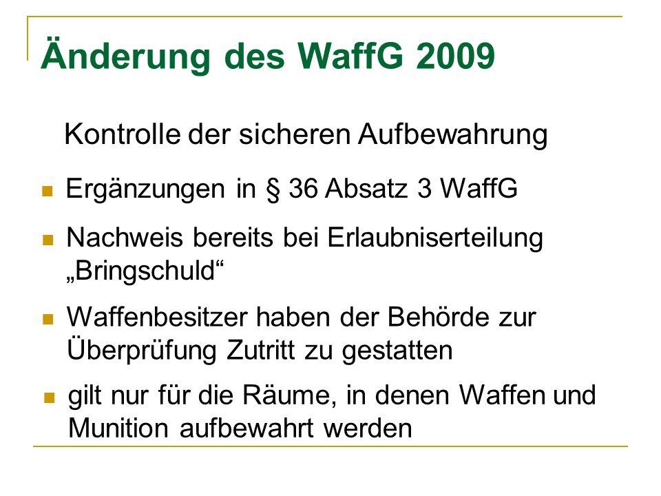 Änderung des WaffG 2009 Kontrolle der sicheren Aufbewahrung