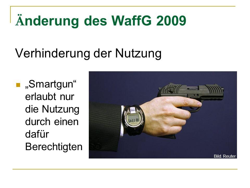 Änderung des WaffG 2009 Verhinderung der Nutzung