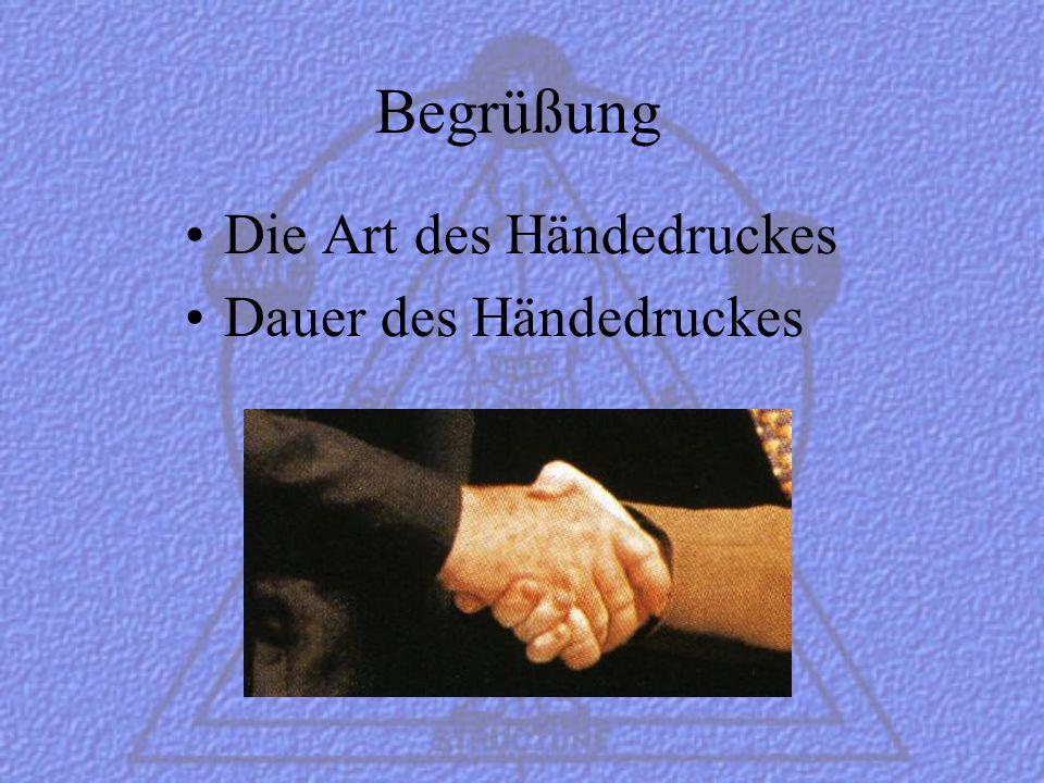 Begrüßung Die Art des Händedruckes Dauer des Händedruckes