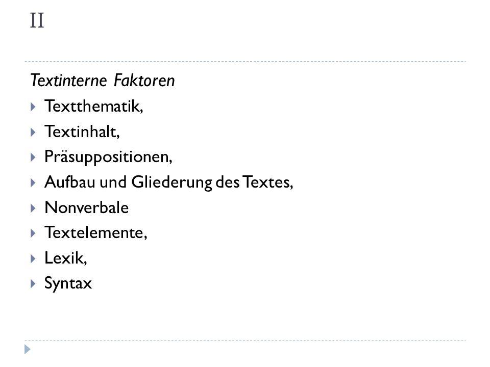 II Textinterne Faktoren Textthematik, Textinhalt, Präsuppositionen,