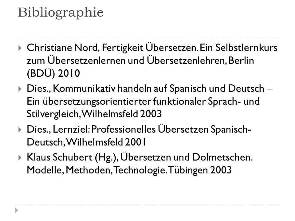 Bibliographie Christiane Nord, Fertigkeit Übersetzen. Ein Selbstlernkurs zum Übersetzenlernen und Übersetzenlehren, Berlin (BDÜ) 2010.