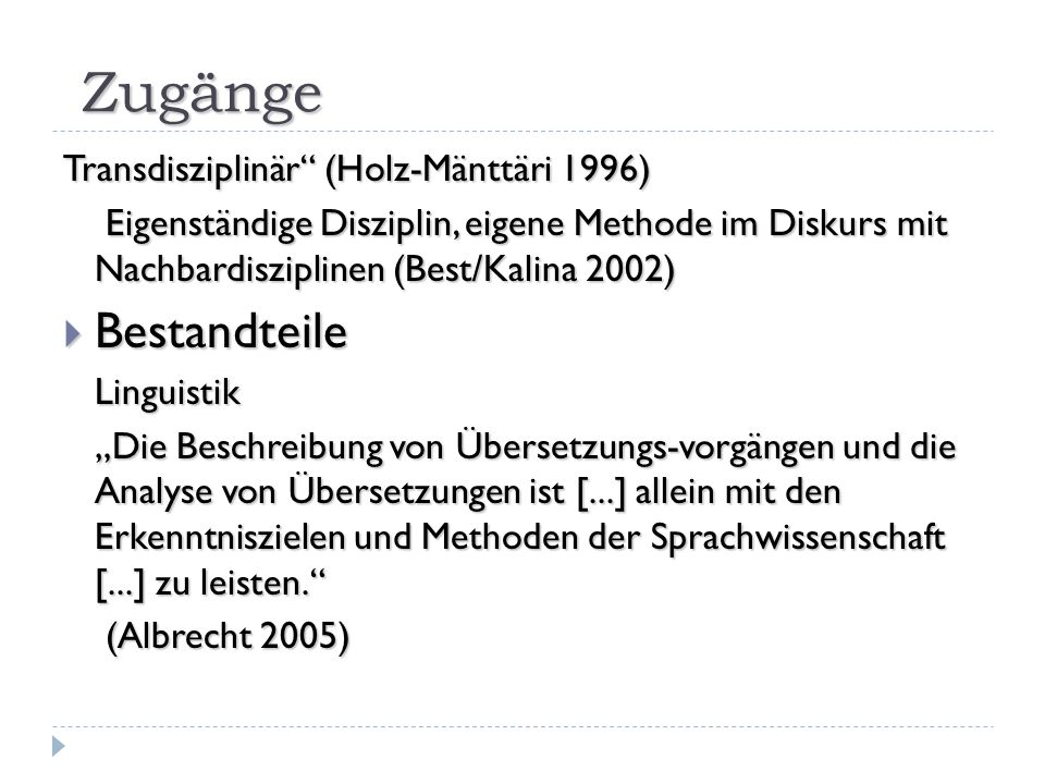 Zugänge Bestandteile Transdisziplinär (Holz-Mänttäri 1996)