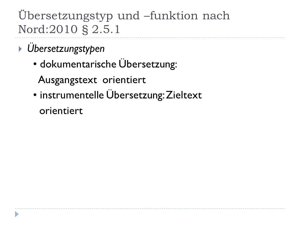 Übersetzungstyp und –funktion nach Nord:2010 § 2.5.1