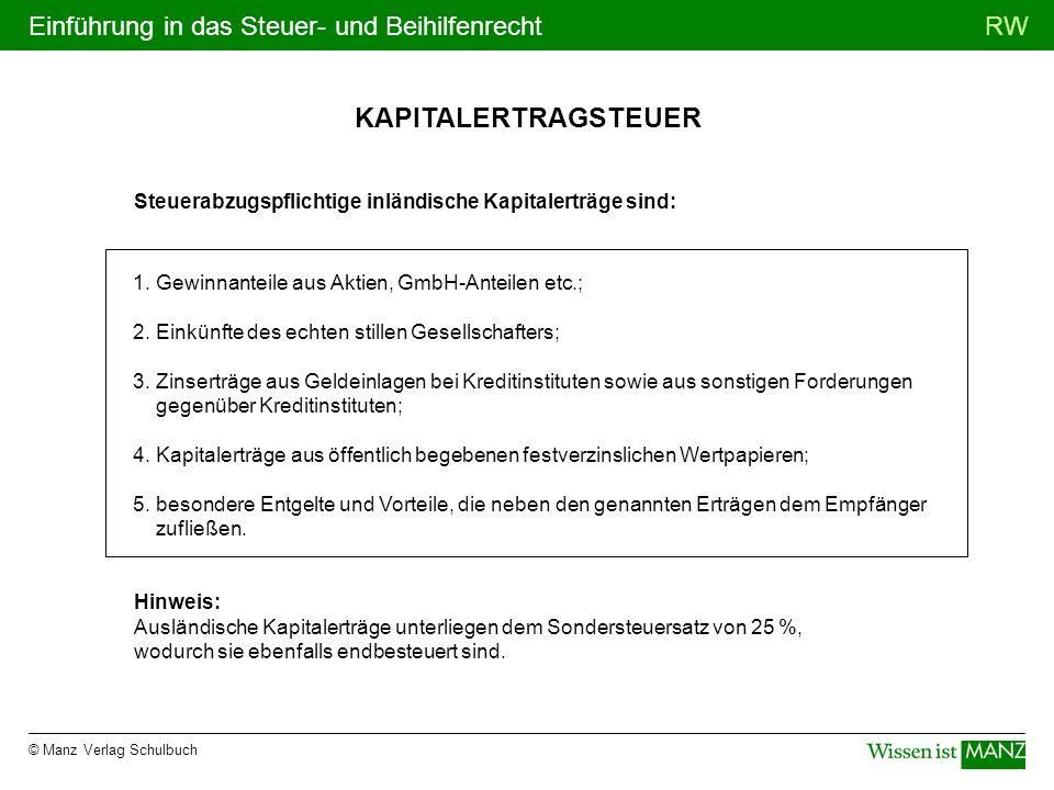 KAPITALERTRAGSTEUER Steuerabzugspflichtige inländische Kapitalerträge sind: 1. Gewinnanteile aus Aktien, GmbH-Anteilen etc.;