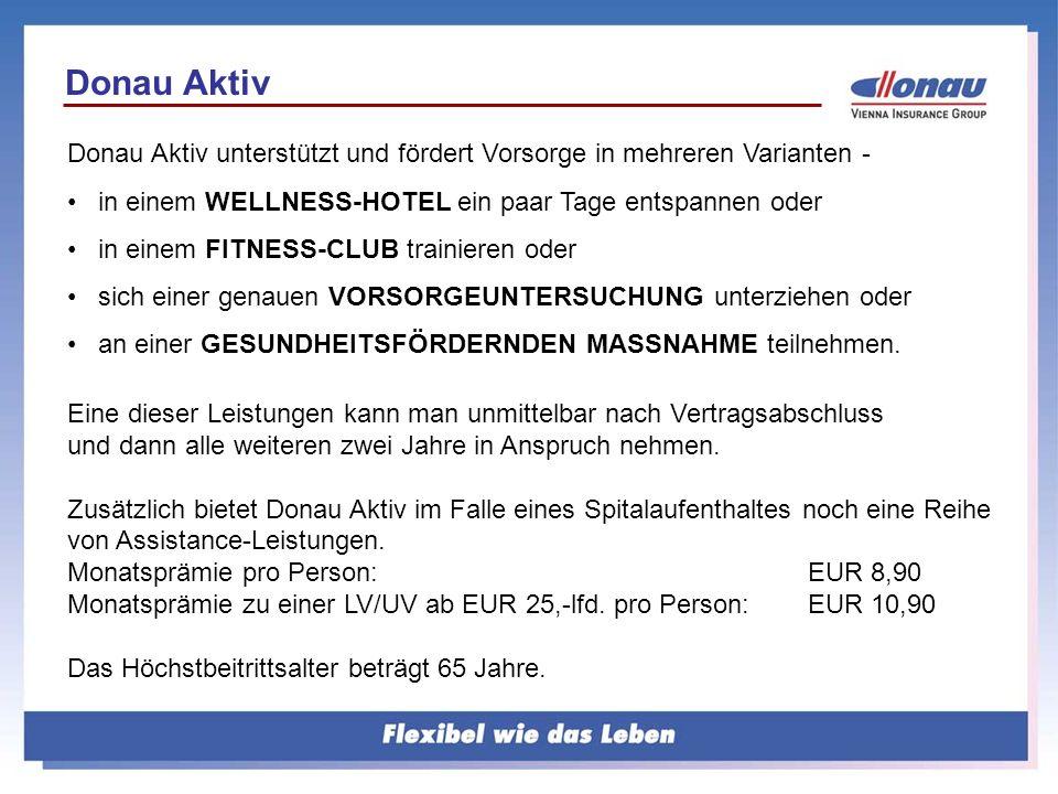 Donau Aktiv Donau Aktiv unterstützt und fördert Vorsorge in mehreren Varianten - in einem WELLNESS-HOTEL ein paar Tage entspannen oder.