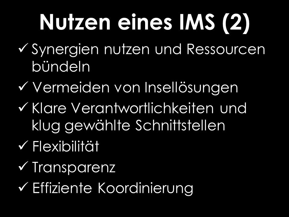 Nutzen eines IMS (2) Synergien nutzen und Ressourcen bündeln