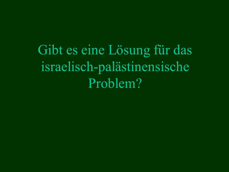 Gibt es eine Lösung für das israelisch-palästinensische Problem